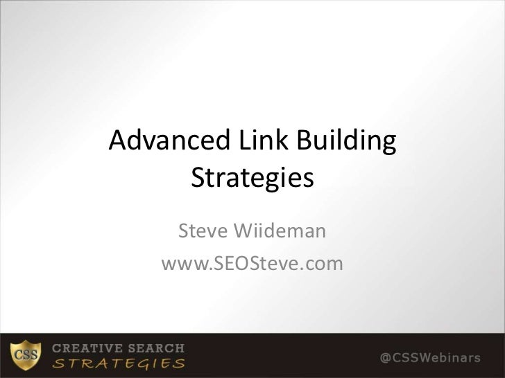 Advanced Link Building Strategies<br />Steve Wiideman<br />www.SEOSteve.com<br />