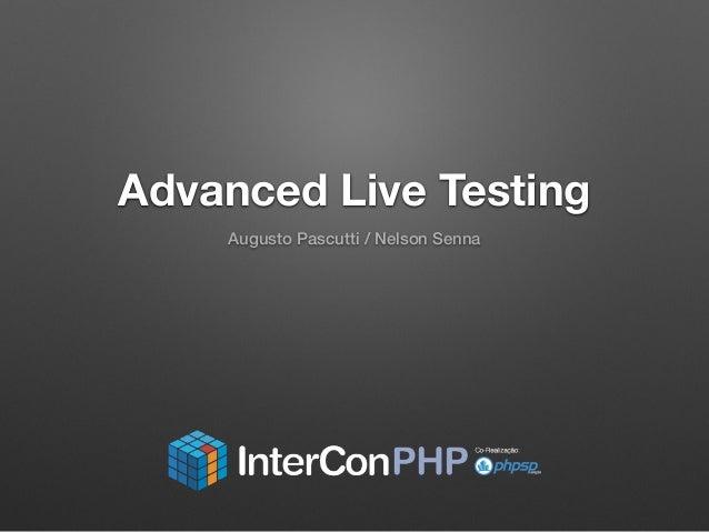 Advanced Live Testing  Augusto Pascutti / Nelson Senna