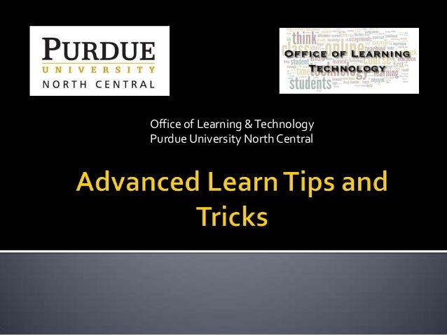 Office of Learning & Technology Purdue University North Central