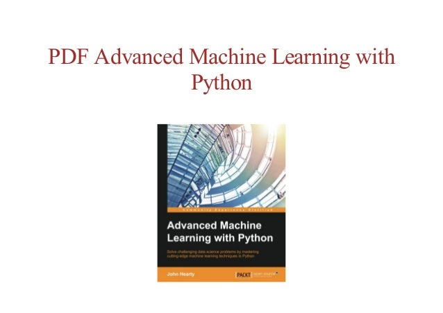 full book Advanced Machine Learning with Python