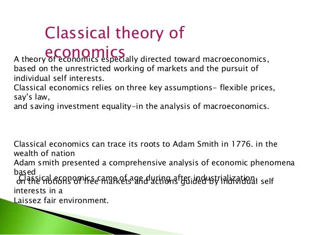 the assumptions of classical macroeconomics Learn about the basic problem of economics and the behavioral assumptions including microeconomics and macroeconomics the basic assumptions of economics.