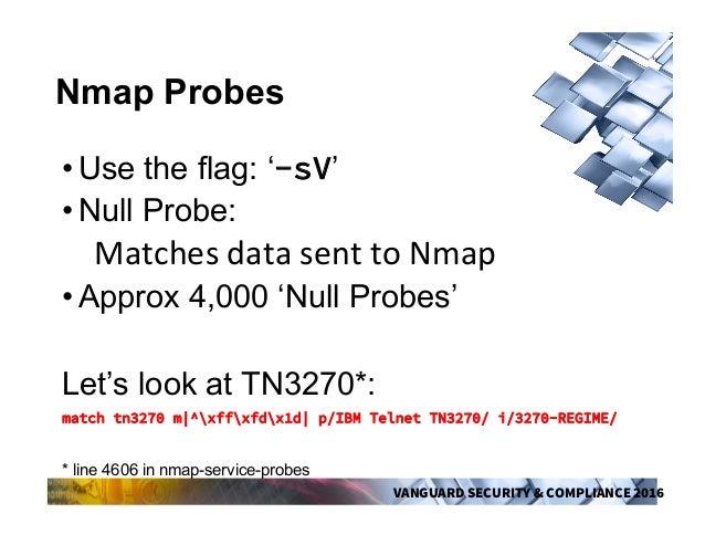 VANGUARD SECURITY & COMPLIANCE 2016 Additional TN3270 Scripts •VTAM Applid Enumeration •TSO: •UserIDEnumeraFon •Pas...