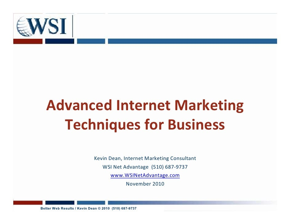 Advanced Internet Marketing     Techniques for Business                             Kevin Dean, Internet Marketing Consult...