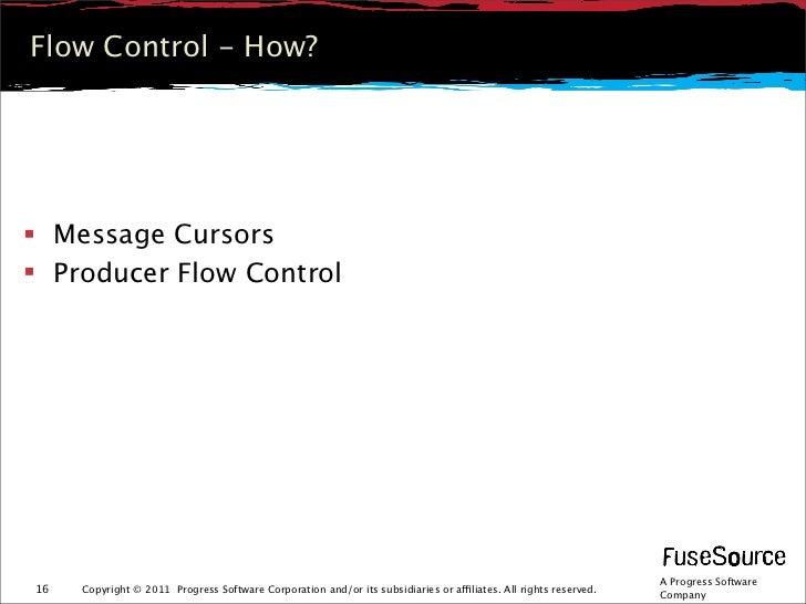 Flow Control - How? Message Cursors Producer Flow Control                                                               ...