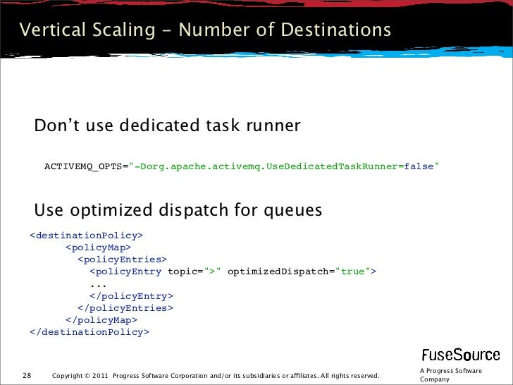 """Vertical Scaling - Number of Destinations     Don't use dedicated task runner      ACTIVEMQ_OPTS=""""-Dorg.apache.activemq.Us..."""