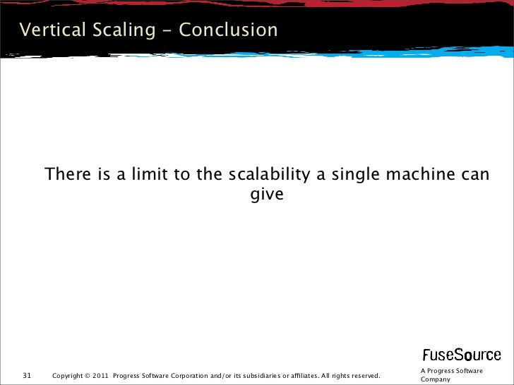 Vertical Scaling - Conclusion     There is a limit to the scalability a single machine can                               g...