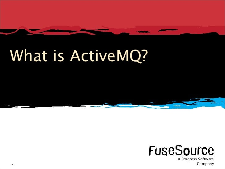 What is ActiveMQ?                                                                                                         ...