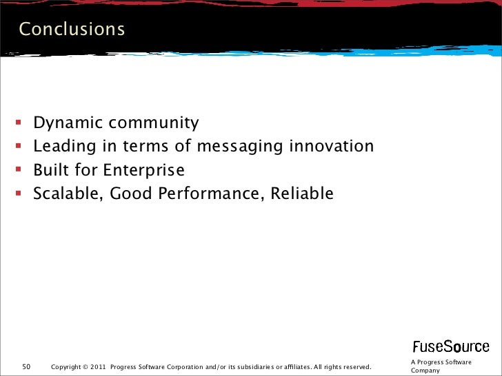 Conclusions    Dynamic community    Leading in terms of messaging innovation    Built for Enterprise    Scalable, Good...