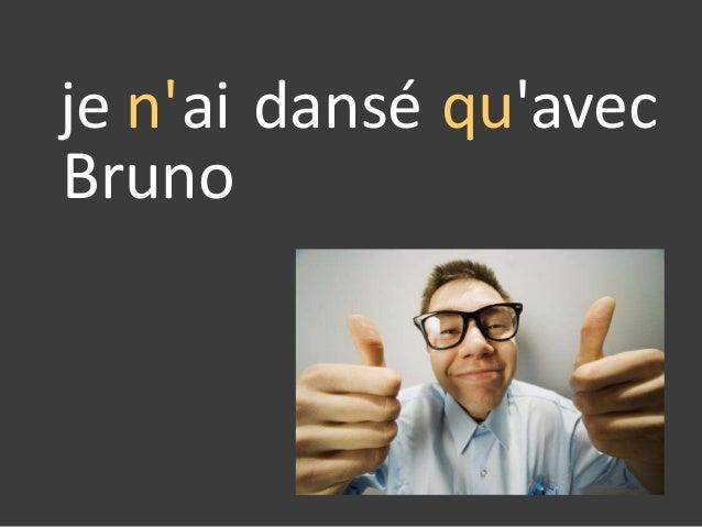 je n'ai Bruno dansé qu'avec