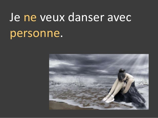Je ne veux danser avec personne.