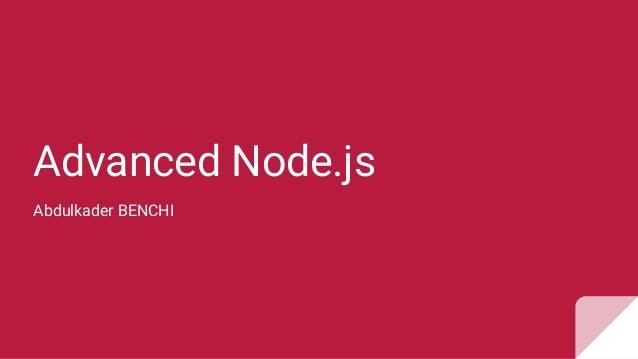 Advanced Node.js Abdulkader BENCHI
