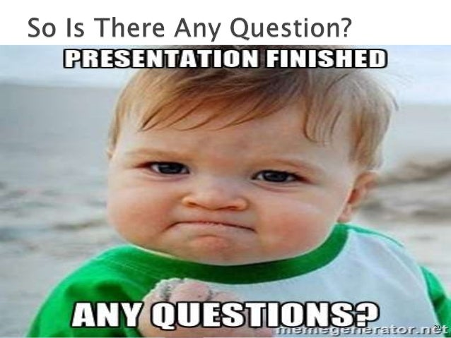 Funny Any Questions Meme : Power and politics by robbins chapter group presentation