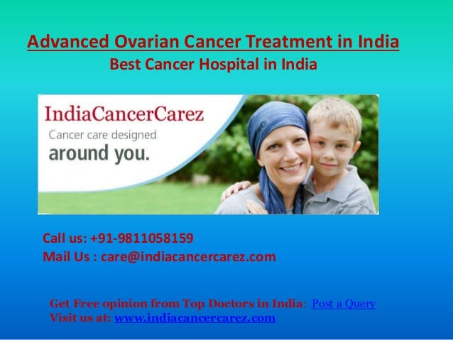 Advanced Ovarian Cancer Treatment In India Best Cancer Hospital In