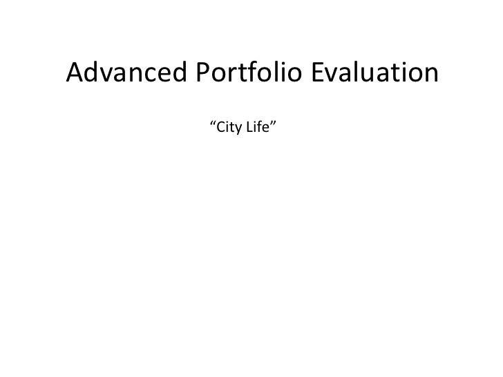 "Advanced Portfolio Evaluation<br />""City Life"" <br />"