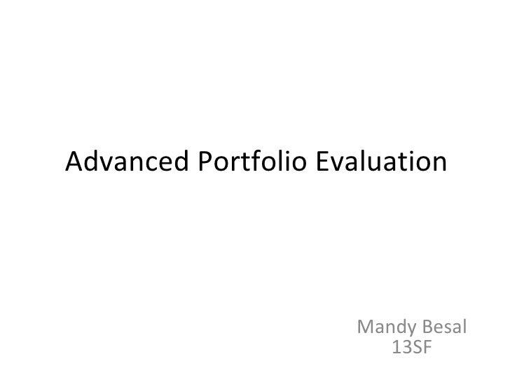 Advanced Portfolio Evaluation Mandy Besal 13SF