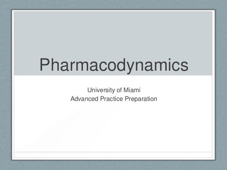 Pharmacodynamics        University of Miami   Advanced Practice Preparation