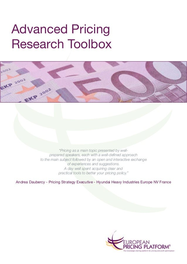 "Advanced Pricing Research Toolbox ""Pricing as a main topic presented by well- prepared speakers, each with a well-defined ..."