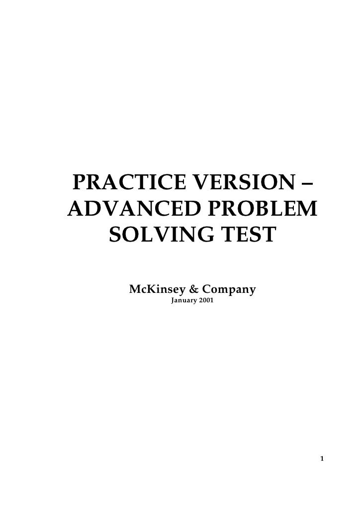 PRACTICE VERSION – ADVANCED PROBLEM   SOLVING TEST      McKinsey & Company          January 2001                          ...