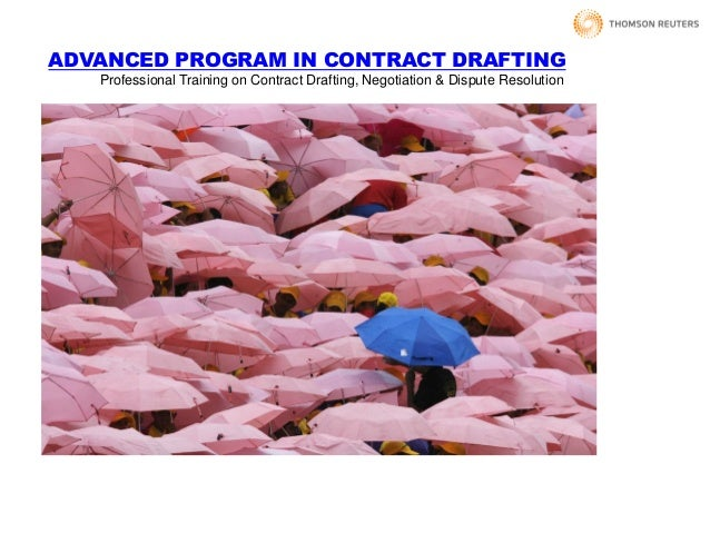ADVANCED PROGRAM IN CONTRACT DRAFTING Professional Training on Contract Drafting, Negotiation & Dispute Resolution