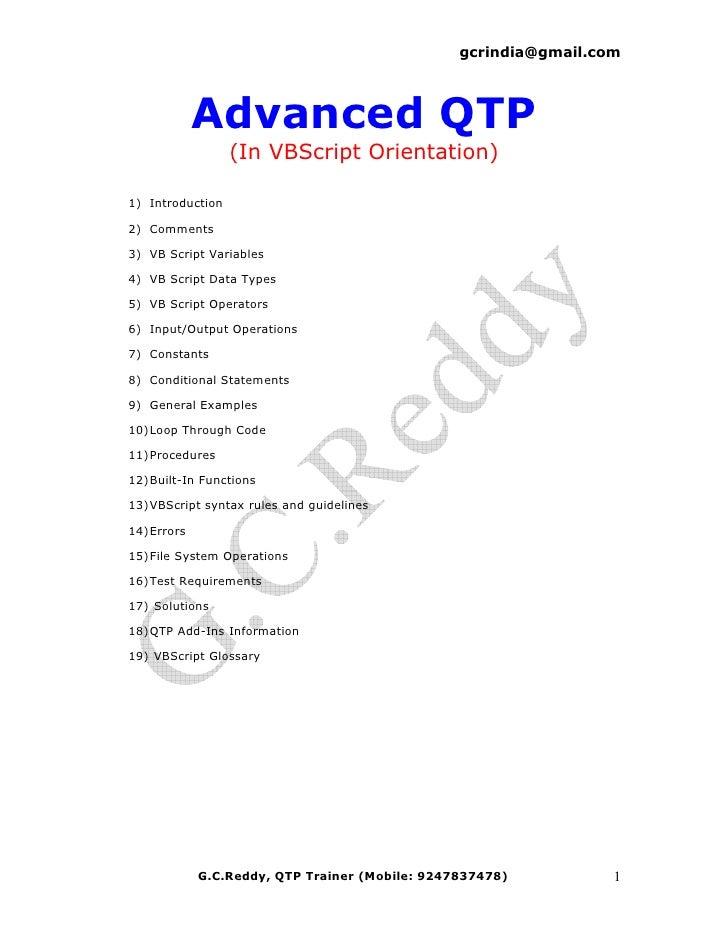 gcrindia@gmail.com                  Advanced QTP                   (In VBScript Orientation)  1) Introduction  2) Comments...