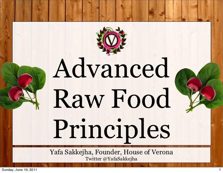 Advanced                        Raw Food                        Principles                        Yafa Sakkejha, Founder, ...
