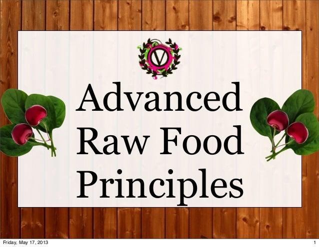 AdvancedRaw FoodPrinciples1Friday, May 17, 2013