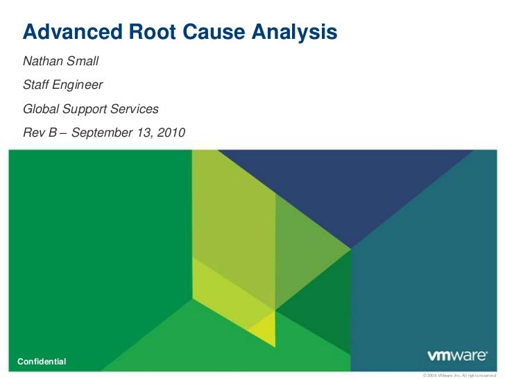 Advanced Root Cause Analysis<br />Nathan Small<br />Staff Engineer<br />Global Support Services<br />Rev B – September 13,...