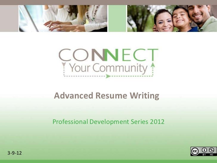 Advanced Resume Writing         Professional Development Series 20123-9-12