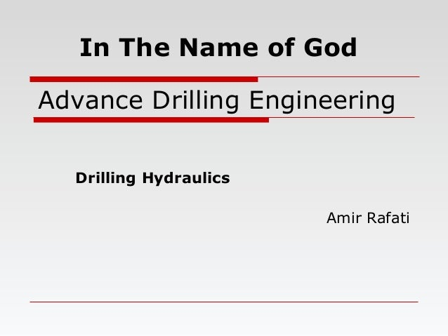 Advance Drilling Engineering Drilling Hydraulics Amir Rafati In The Name of God