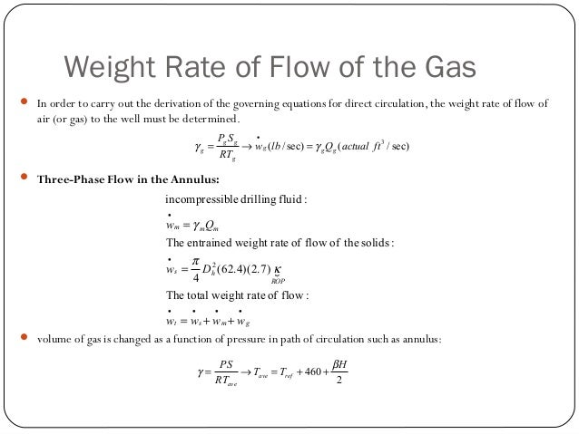 Air and Gas Drilling Model  IfThere is two phase flow in the annulus (gas and rock cuttings). Qm = 0 ( ) ( ) ( ) ( ) ( ) ...