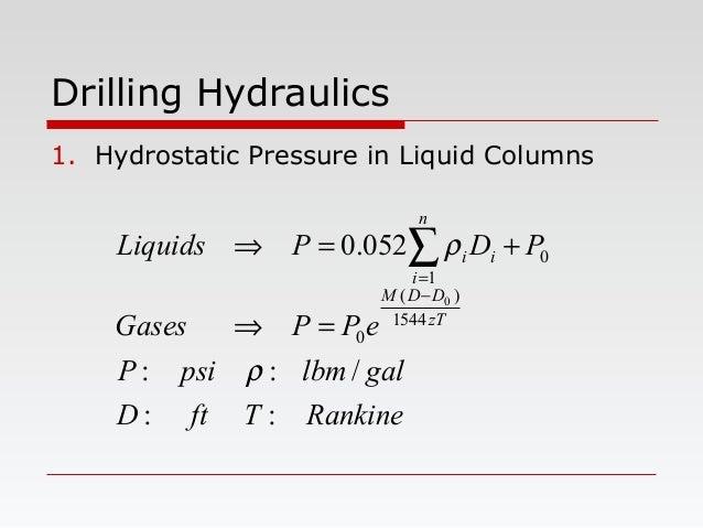 Drilling Hydraulics 1. Hydrostatic Pressure in Liquid Columns RankineT gallbm ftD psiP ePPGases PDPLiquids zT DDM n i ii :...