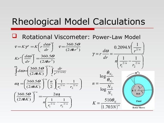Rheological Model Calculations  Rotational Viscometer: Power-Law Model         − =              −...