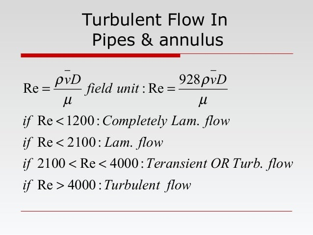 Turbulent Flow In Pipes & annulus flowTurbulentif flowTurbORTeransientif flowLamif flowLamCompletelyif Dv unitfield Dv :40...