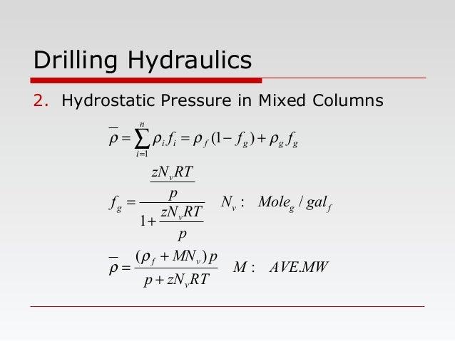 Drilling Hydraulics 2. Hydrostatic Pressure in Mixed Columns MWAVEM RTzNp pMN galMoleN p RTzN p RTzN f fff v vf fgv v v g ...