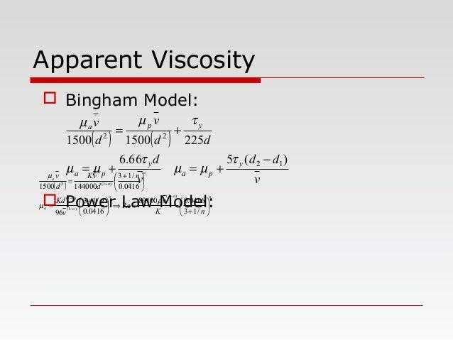 Apparent Viscosity ( ) nnn n n a n n n a nK vn v Kd n d vK d v       + =⇒      + =       + = − − − + /13...