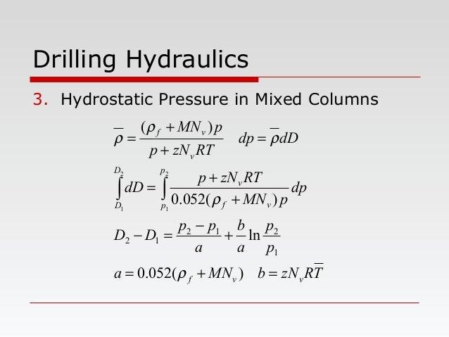 Drilling Hydraulics 3. Hydrostatic Pressure in Mixed Columns TRzNbMNa p p a b a pp DD dp pMN RTzNp dD dDdp RTzNp pMN vvf p...