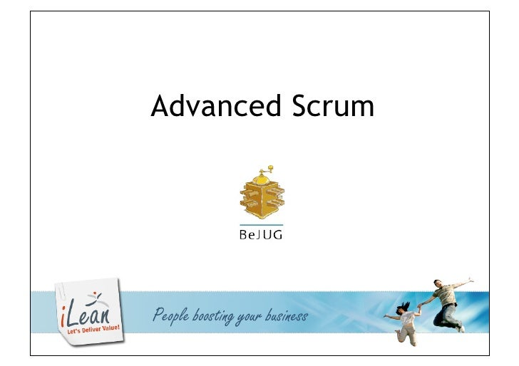 Advanced Scrum               People boosting your business © iLean