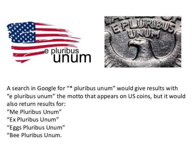 """""""* pluribius unum""""; 15."""
