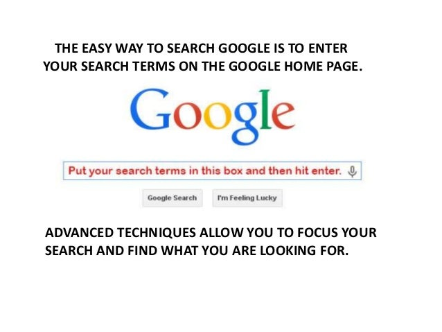 ADVANCED SEARCH TECHNIQUES IN GOOGLE BECOME A POWER USER; 2.