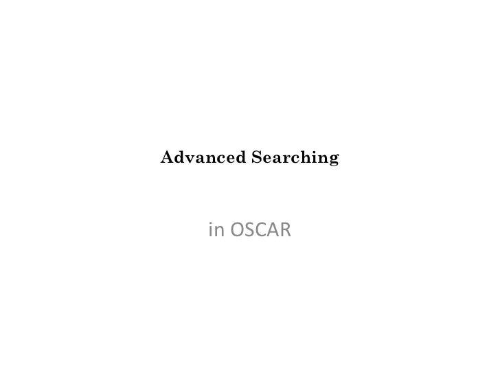 Advanced Searching in OSCAR