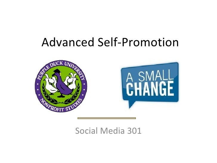 Advanced Self-Promotion Social Media 301