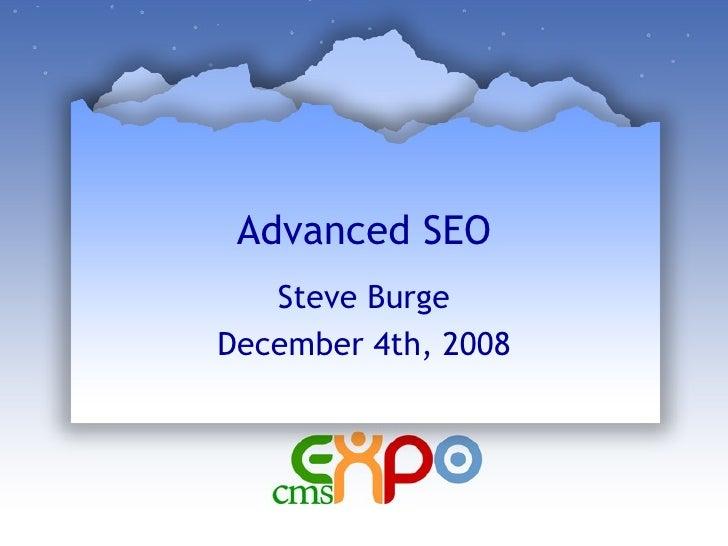 Advanced SEO Steve Burge December 4th, 2008