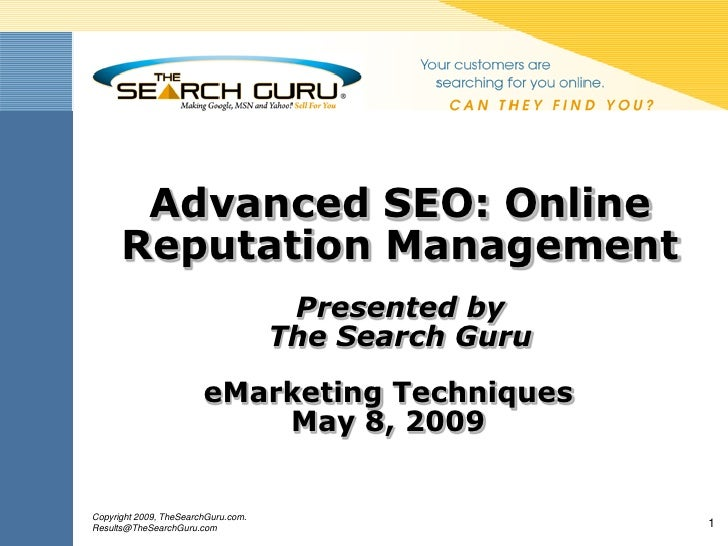 Advanced SEO: Online       Reputation Management                                       Presented by                       ...