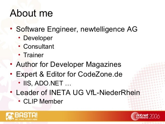 2 About me • Software Engineer, newtelligence AG • Developer • Consultant • Trainer • Author for Developer Magazines • Exp...