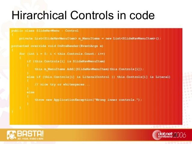 36 Hirarchical Controls in code public class SlideNavMenu : Control { private List<SlideNavMenuItem> m_MenuItems = new Lis...
