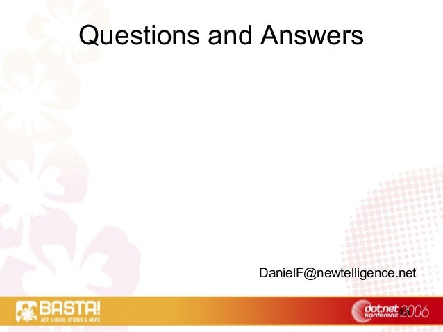 45 Questions and Answers DanielF@newtelligence.net