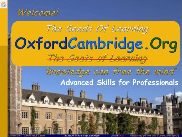 Advanced Skills for ProfessionalsBusiness Skills - Administrative Support   (This picture: Trinity College, Cambridge)   C...
