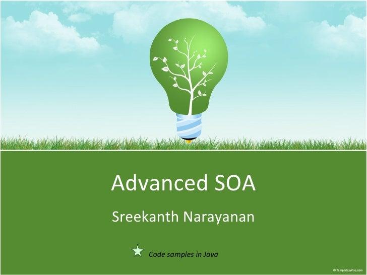 Advanced SOA Sreekanth Narayanan Code samples in Java
