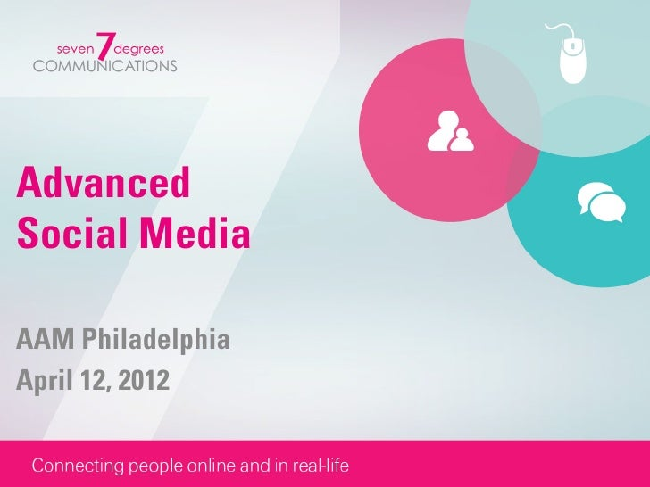 AdvancedSocial MediaAAM PhiladelphiaApril 12, 2012