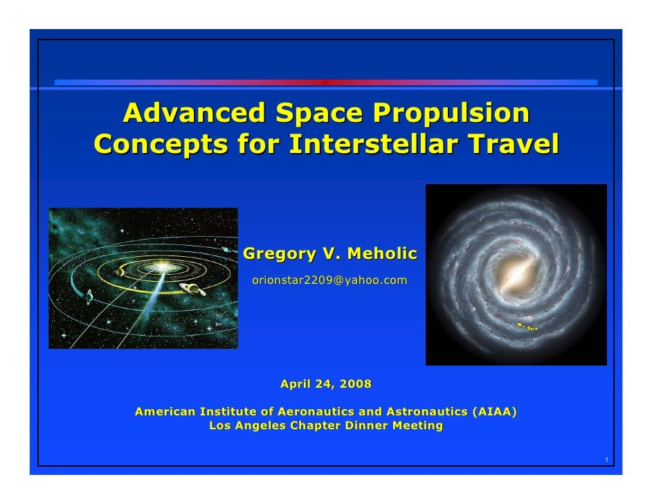 Advanced Space Propulsion Concepts for Interstellar Travel                      Gregory V. Meholic                    orio...